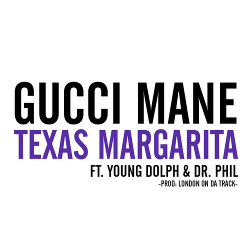 gucci-mane-young-dolph-dr-phil-texas-margarita